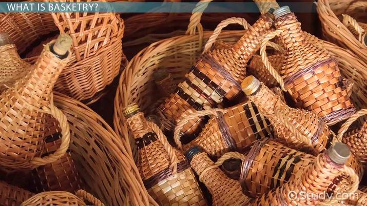 Basketry Materials Techniques Processes Video Lesson Transcript Study Com
