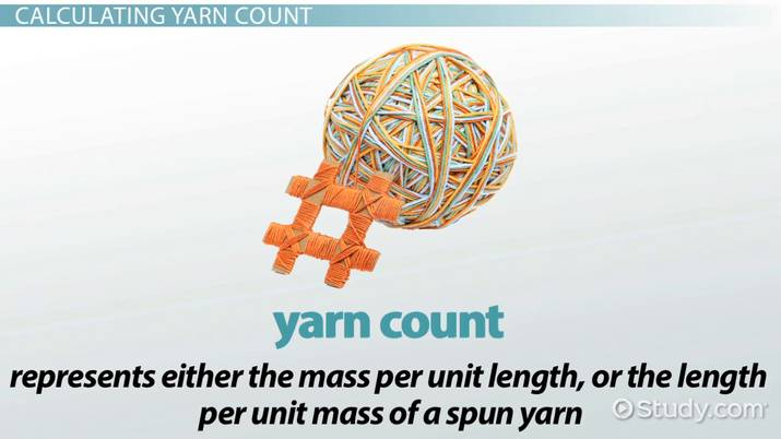 Yarn Count: Definition, Formula & Calculation - Video & Lesson