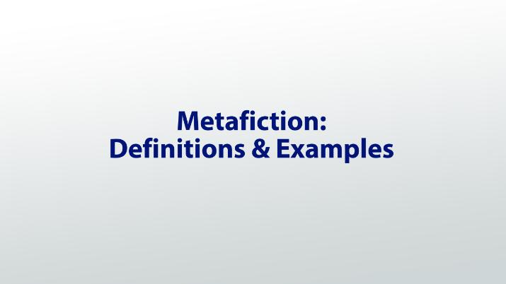 Metafiction: Definition & Examples - Video & Lesson