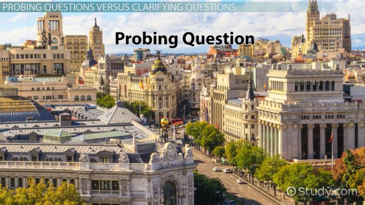 Probing Questions: Types & Examples - Video & Lesson Transcript