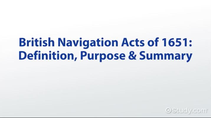 British Navigation Acts of 1651: Definition, Purpose