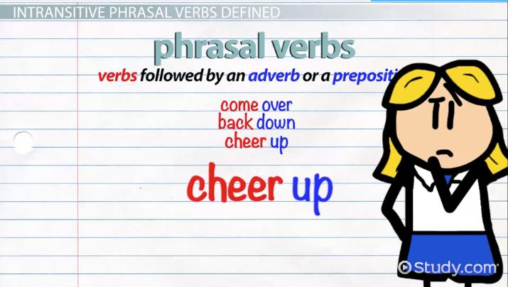 intransitive phrasal verbs  examples  u0026 overview