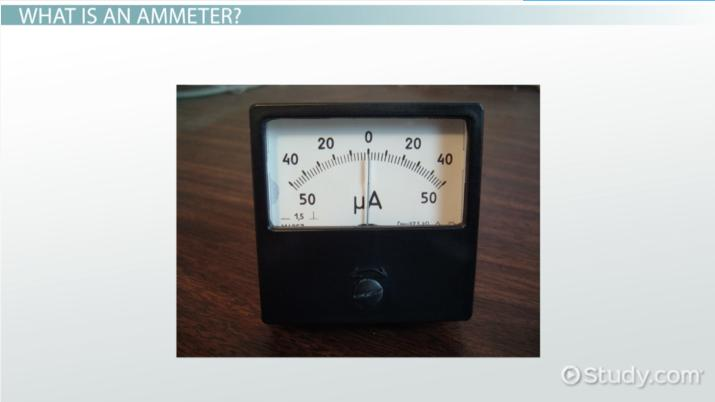 What Is An Ammeter Definition Function Video Lesson