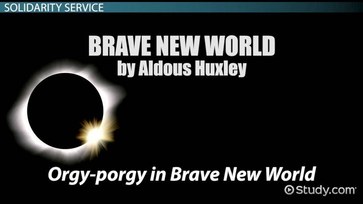 Orgy Porgy in Brave New World