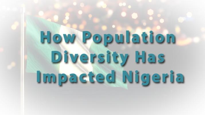 How Population Diversity Has Impacted Nigeria - Video