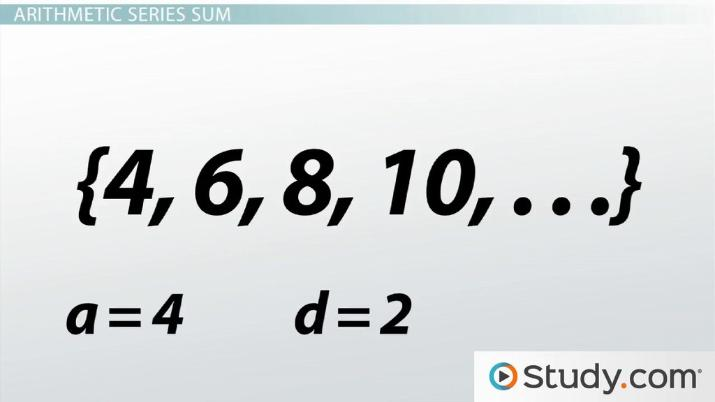 Understanding Arithmetic Series In Algebra - Video & Lesson Transcript  Study.com