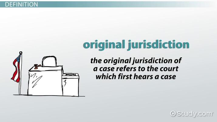 what is original jurisdiction  - definition  u0026 examples