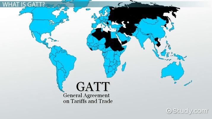 Gatt Definition History Purpose Members Video Lesson