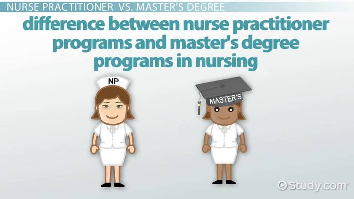 Nurse Practitioner vs  Master's Degree in Nursing