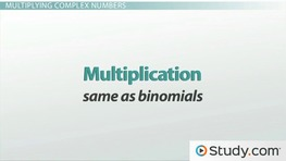 How to Add, Subtract and Multiply Complex Numbers