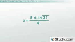 How to Solve Quadratics with Complex Numbers as the Solution