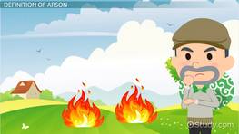What is Arson? - Definition & Law