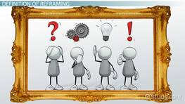 Problem Solving with Reframing: Definition & Examples