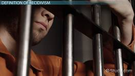 Recidivism: Definition, Causes & Prevention