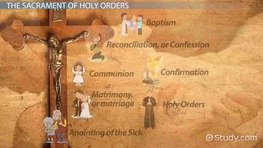 The Sacrament of Holy Orders: Definition, History & Symbols