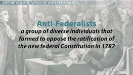 Anti-Federalists: Definition, Views & Leaders