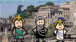 Classical Republicanism: Definition & Overview
