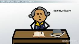 Thomas Jefferson's Contradictory Views on Slavery