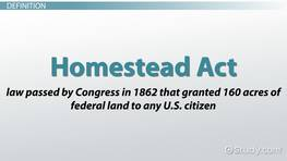 What is the Homestead Act of 1862? - Definition & Summary