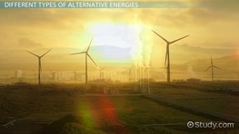 What is Alternative Energy? - Definition & Sources