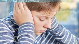 Hypersensitive Hearing in Children: Causes & Symptoms