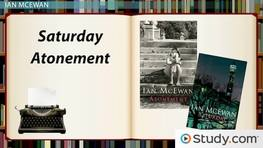 Ian McEwan Novels: Saturday and Atonement