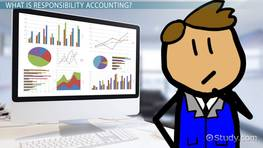 Responsibility Accounting: Benefits & Limitations
