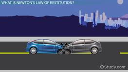Newton's Law of Restitution: Definition & Use