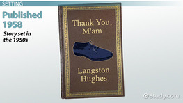 Langston Hughes' Thank You, Ma'am: Setting, Characters & Quotes