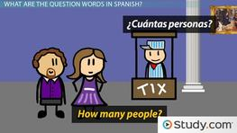 List of Spanish Question Words: Practice & Uses