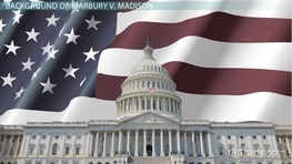 Marbury v. Madison: Definition, Summary & Significance