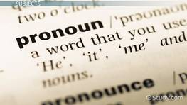 What Are Subject Pronouns? - Definition & Examples