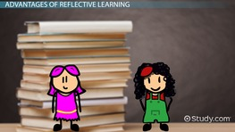 Reflective Learning: Definition, Style & Theory