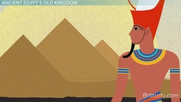 Old Kingdom of Ancient Egypt: Timeline & Facts