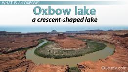 Oxbow Lake: Definition & Formation
