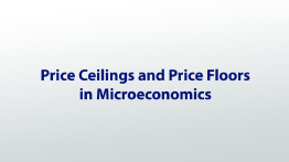 Price Ceilings and Price Floors in Microeconomics