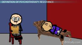 Resistance in Psychotherapy: Definition & Concept - Video