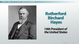 Rutherford Hayes: Presidency, Accomplishments & Facts