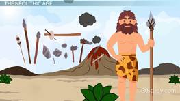 Neolithic Age: Definition, Characteristics & Time Period