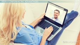 What Is Video Conferencing? - Definition, Advantages & Disadvantages