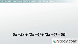 Writing & Evaluating Algebraic Expressions for Two-Dimensional Geometric Figures