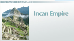 The Rise of the Incan Empire