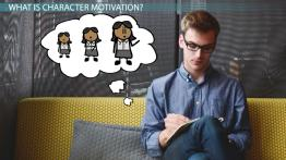 Character Motivation: Definition & Examples