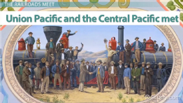 Transcontinental Railroad: Construction, History & Impact