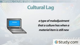 Material Culture in Sociology: Definition, Studies & Examples