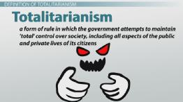 Totalitarianism: Definition, Characteristics & Examples