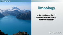 What is Limnology? - Definition, Scope & History
