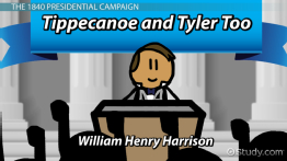 Tippecanoe and Tyler Too: Meaning, History & Significance