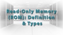 Read-Only Memory (ROM): Definition & Types