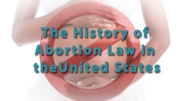 The History of Abortion Law in the United States